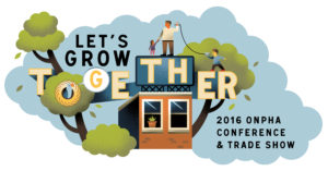 Let's Grow Together. 2016 ONPHA Conference and trade show