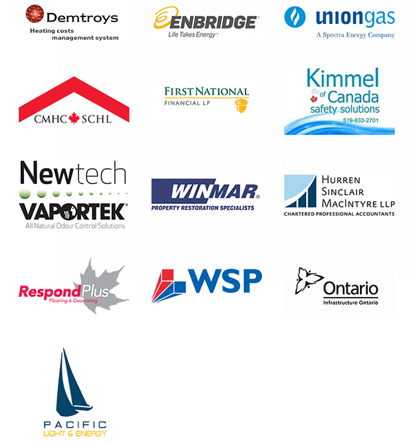 Demtroys, Enbridge, Union Gas, CMHC/SCHL, First National Financial LP, Kimmel of Canada safety solutions, Newtech Vaportek, Winmar, Hurren Sinclaire MacIntyre LLP, Respond Plus, WSP, Infrastructure Ontario, Pacific light and energy.