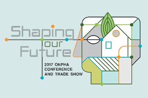 Join us in Shaping our Future at the 2017 ONPHA Conference