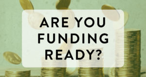 Are you funding-ready?