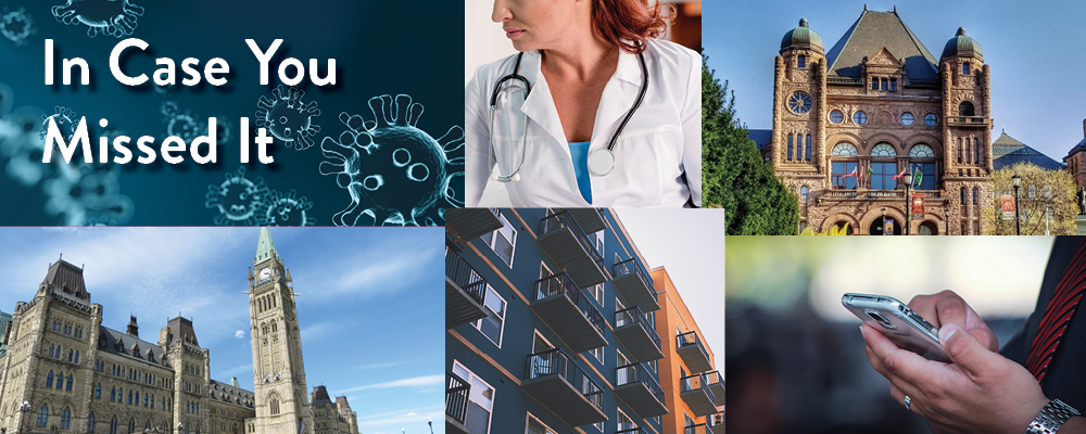 Text reads: In case you missed it. Image collage: COVID-19 microscopic image, a female doctor working, Queens Park, Parliament buildings, a community housing building, a man looking at a smartphone