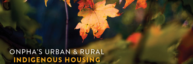 ONPHA launches Ontario's first-ever Urban & Rural Indigenous Housing Plan