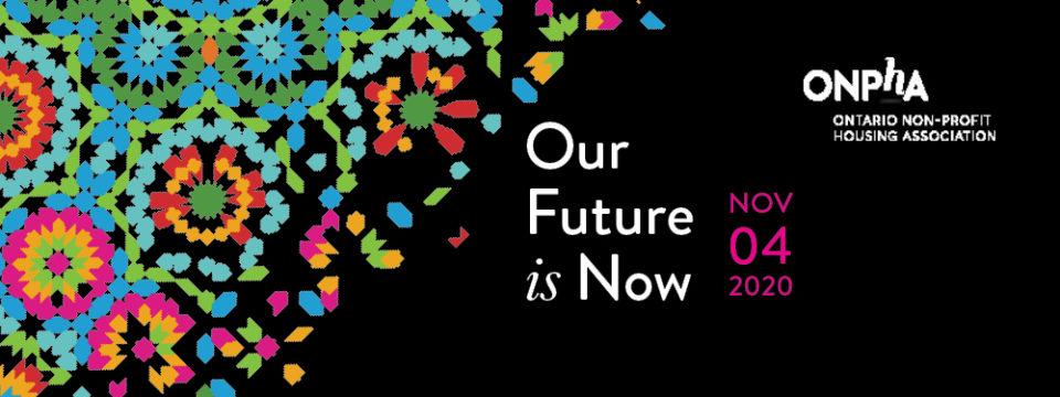 Our Future is Now: the 2020 ONPHA Conference
