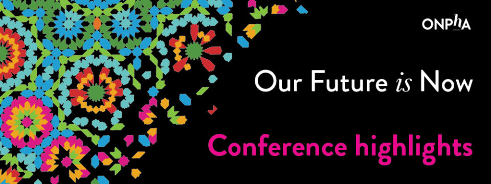 Our Future is Now! ONPHA Conference and AGM highlights