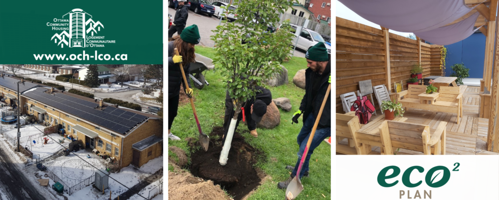 Images left to right: a low-rise affordable housing community; two people planting a tree; a covered patio. Text: Ottawa Community Housing; ECO2 Plan