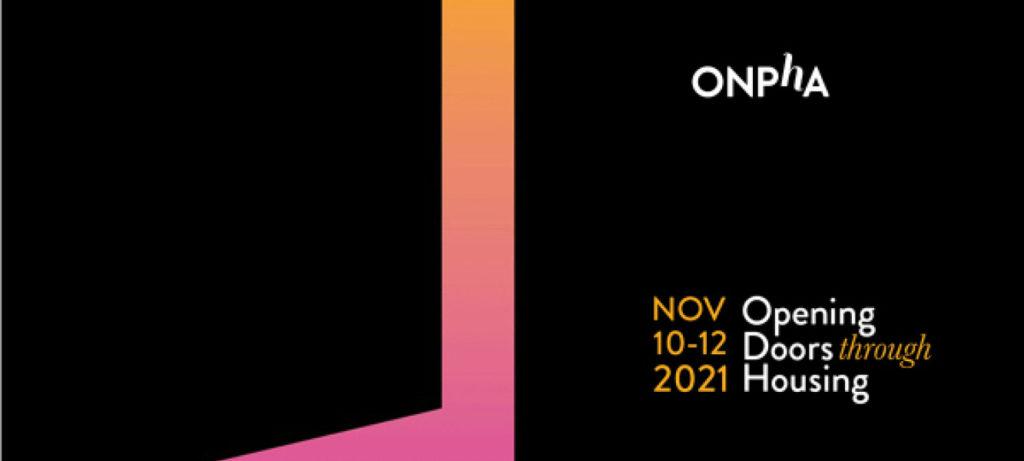 ONPHA. Nov 10-12 2021. Opening doors through housing.